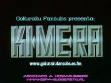 Gokuraku Fansubs: Kimera