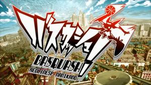 RedLineSP, Nanikano Fansub: Basquash!