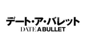 Anarchy Subs: Date A Bullet: Dead or Bullet
